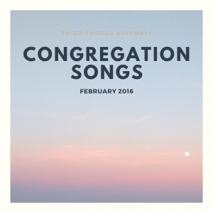 Congregation Songs [February 2016]